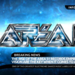 The Rise Of The Area 51 Records Empire