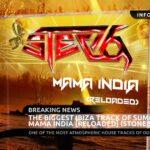 The Biggest Ibiza Track of Summer 2021: Mama India [Reloaded] (StoneBridge Mix)
